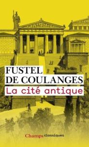 Numa Fustel de Coulanges - La cité antique.