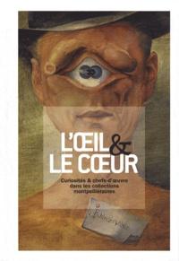Numa Hambursin - L'oeil & le coeur - Curiosités & chefs-d'oeuvre dans les collections montpelliéraines.