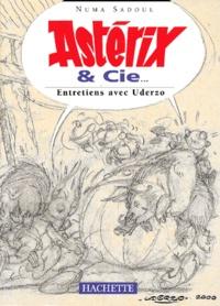 Numa Sadoul - Astérix & Cie... - Entretiens avec Uderzo.