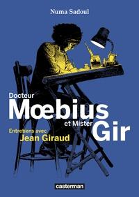Numa Sadoul - Docteur Moebius et Mister Gir - Entretiens avec Jean Giraud.