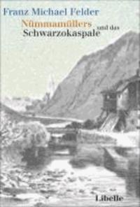 Nümmamüllers und das Schwarzokaspale - Ein Lebensbild aus dem Bregenzerwald.