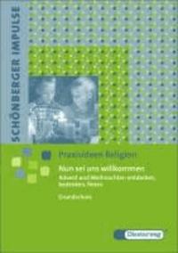 Nun sei uns willkommen - Schönberger Impulse - Advent und Weihnachten entdecken, bedenken und feiern.