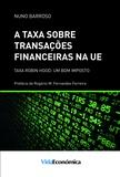 Nuno Barroso - A taxa sobre transações financeiras na UE - Taxa Robin Hood: Um bom Imposto.