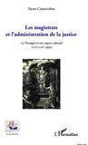 Nuno Camarinhas - Les magistrats et l'administration de la justice - Le Portugal et son empire colonial (XVIIe-XVIIIe siècle).