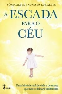 Nuno Da Luz Alves et Sónia Cátia Alves - A Escada Para o Céu.
