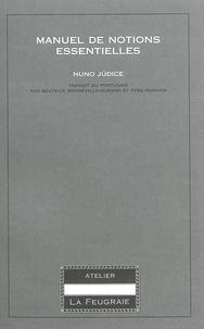 Nuno Judice - Manuel de notions essentielles.