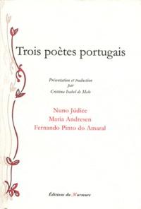 Nuno Judice et Maria Andresen - Trois poètes portugais.