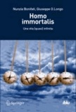 Nunzia Bonifati et Giuseppe O. Longo - Homo immortalis - Una vita (quasi) infinita.