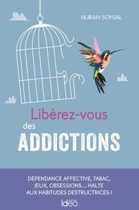 Recherche ebooks téléchargement gratuit Libérez-vous des addictions par Nuran Soysal 9782824633404