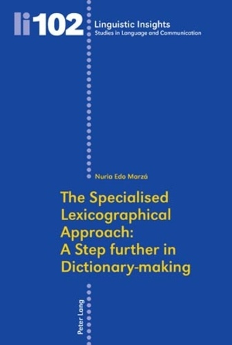 Nuria Edo marzá - The Specialised Lexicographical Approach: A Step further in Dictionary-making.