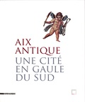 Nuria Nin - Aix antique - Une cité en Gaule du sud.
