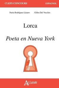 Nuria Rodriguez Lazaro et Gilles Del Vecchio - Lorca - Poeta en Nueva York.