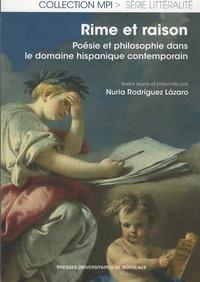 Nuria Rodriguez Lazaro - Rime et raison - Poésie et philosophie dans le domaine hispanique contemporain.