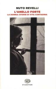 Partager des livres et télécharger gratuitement L'anello forte  - La donna : storie di vita contadina 9788806238339 in French par Nuto Revelli
