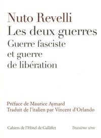 Nuto Revelli - Les deux guerres - Guerre fasciste et guerre de libération.