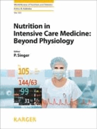 Nutrition in Intensive Care Medicine: Beyond Physiology.