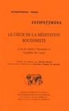 Nyanaponika Thera - Satipatthana, le coeur de la méditation bouddhiste - L'art de cultiver l'harmonie et l'équilibre de l'esprit.