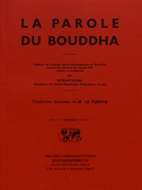 """Nyanatiloka - La parole du Bouddha ; Quintessence du bouddhisme suivi de """"Sur la méditation bouddhique""""."""