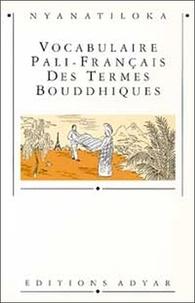 Nyanatiloka - Vocabulaire pali-français termes bouddhiq.