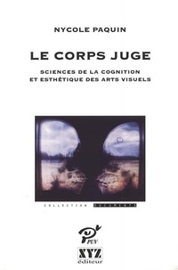 Nycole Paquin - Le corps juge - Sciences de la cognition et esthétique des arts visuels.