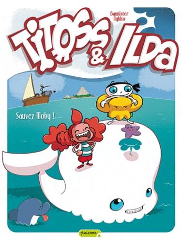 Titoss & Ilda Tome 3 Sauvez Moby !