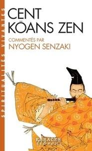 Nyogen Senzaki - Cent kôans zen.