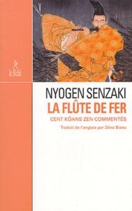 Nyogen Senzaki - La Flûte de fer - Cent kôans zen.