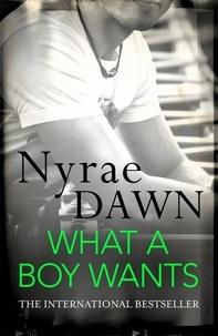 Nyrae Dawn - What a Boy Wants.