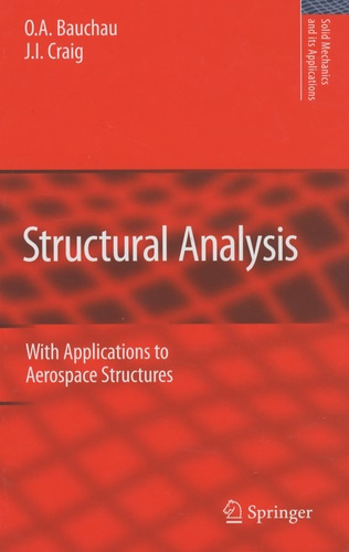 O-A Bauchau et J.I. Craig - Structural Analysis - With Applications to Aerospace Structures.