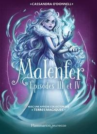 O'donnell Cassandra et Fleury Jeremie - Malenfer  : Malenfer:Malenfer - Intégrale 1 - Épisodes III et IV.
