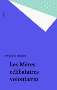 O Frischer - Les Mères célibataires volontaires.
