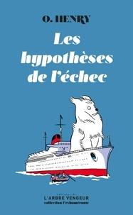 O.henry et Antoine Blondin - Les hypothèses de l'échec - Précédé du texte O.Henry, nous voilà ! d'Antoine Blondin.