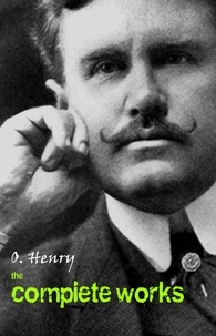 O. Henry - O. Henry: The Complete Works.