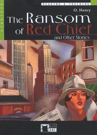 O Henry - The Ranson of Red Chief and Other Stories - Beginner. 1 CD audio