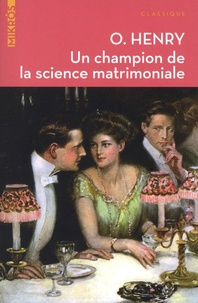 O Henry - Un champion de la science matrimoniale - Et autres nouvelles.
