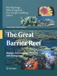 O. Hoegh-Guldberg et P. Hutchings - The Great Barrier Reef - Biology, Environment and Management.
