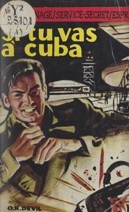 O.K. Devil - Si tu vas à Cuba.