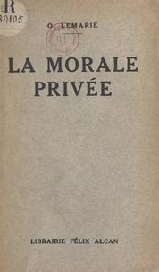 O. Lemarié - La morale privée.