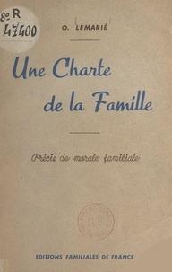 O. Lemarié - Une charte de la famille - Précis de morale familiale.