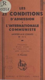 O. Piatnitski - Les 21 conditions d'admission à l'Internationale Communiste adoptées au IIe congrès de l'I. C. - Précédées d'une étude sur l'épuration des partis communistes.