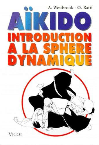 O Ratti et A Westbrook - Aïkido, introduction à la sphère dynamique.