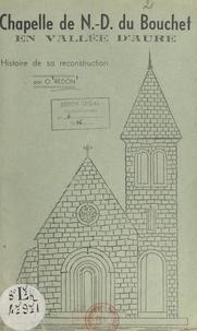 O. Redon - Chapelle de Notre-Dame du Bouchet en vallée d'Aure - Histoire de sa reconstruction.