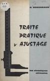 O. Rosenbaum - Traité pratique d'ajustage.