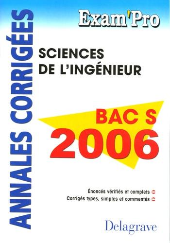 O Sala et Jean-Luc Péron - Sciences de l'ingénieur Bac S 2006 - Annales corrigés.