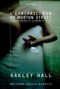 Oakley Hall - L'étripailleur de Morton Street - Ambrose Bierce et la reine de pique.