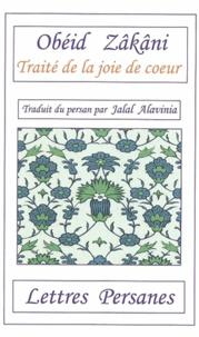 Obeid Zâkâni - Traité de la joie de coeur : contes, définitions et maximes.