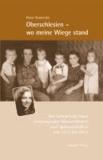 Oberschlesien - wo meine Wiege stand - Der Lebensweg eines bekennenden Oberschlesiers und Spätaussiedlers von 1933 bis 2013.