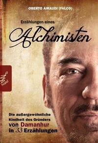 Oberto Airaudi - Erzählungen eines Alchimisten - Die außergewöhnliche Kindheit des Gründers von Damanhur in 33 Erzählungen.