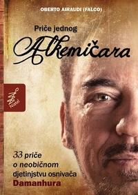 Oberto Airaudi - Price jednog alkemicara - 33 priče o neobičnom djetinjstvu osnivača Damanhura.