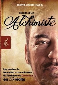Oberto Airaudi - Récits d'un Alchimiste - Les années de formation extraordinaires du fondateur de Damanhur en 33 récits.